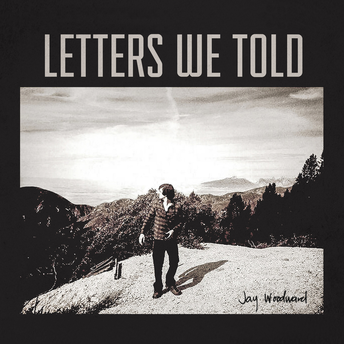 Jay Woodward - Letters We Told